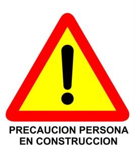 PRECAUCION PERSONA EN CONSTRUCCION